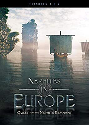 Nephites in Europe (Episodes 1 & 2, Quest for the Nephite Remnant)
