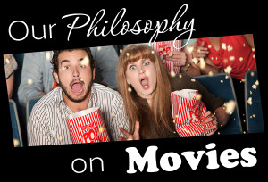 our-philosophy-on-movies-1