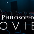 Our Philosophy on Movies