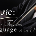 Music: The Forgotten Language of the Heart