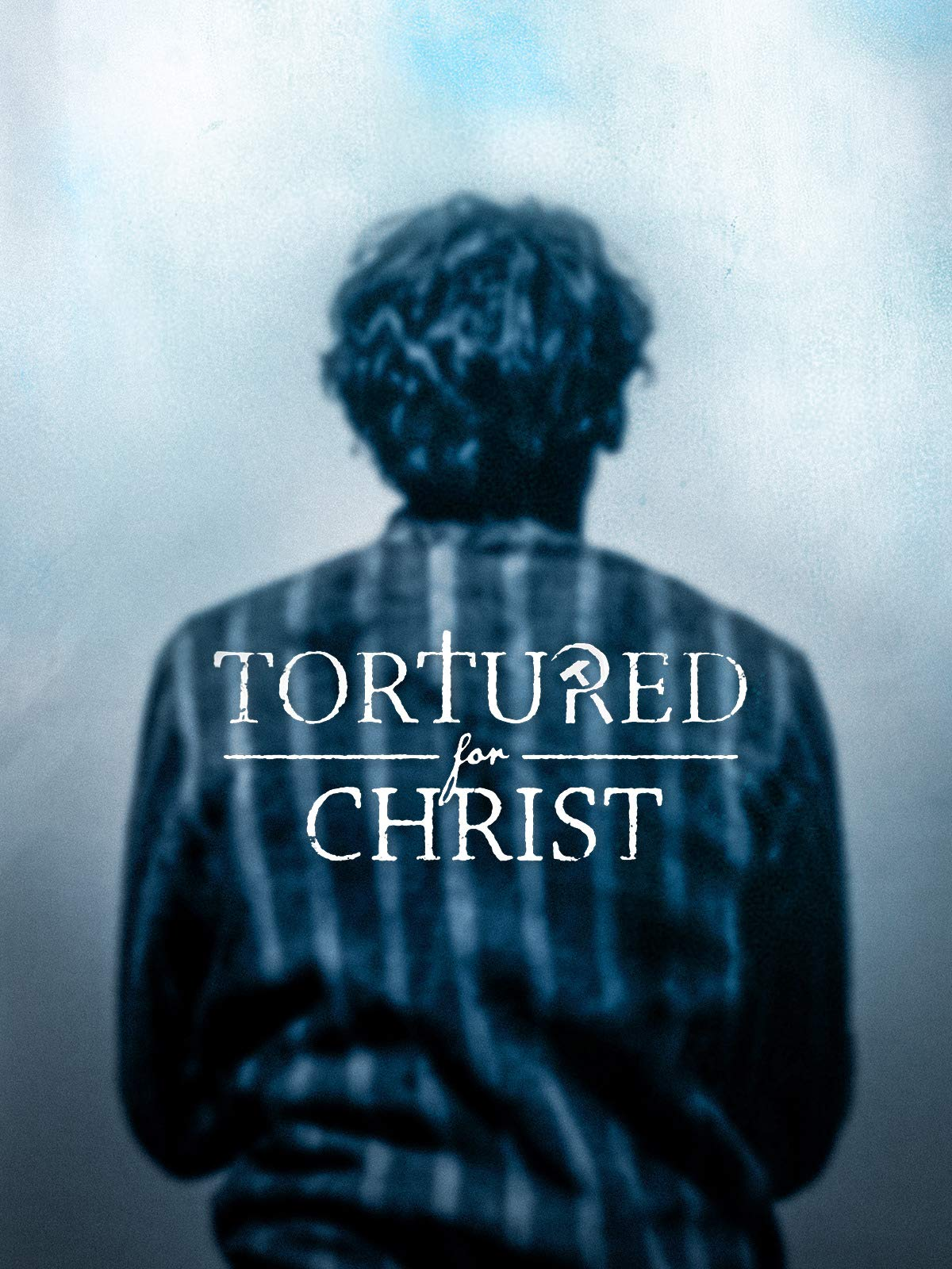 Tortured For Christ Joseph Smith Foundation