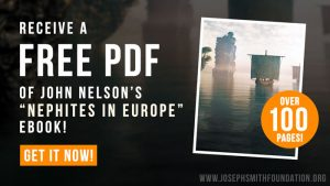 "Receive a FREE PDF of John Nelson's ""Nephites in Europe"" eBook!"