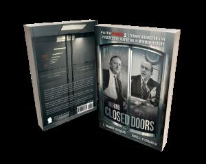 Faith Crisis, Volume 2: Behind Closed Doors—Leonard Arrington & the Progressive Rewriting of Mormon History