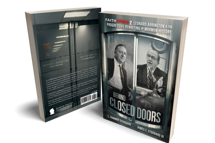Faith Crisis, Volume 2: Behind Closed Doors—Leonard Arrington & the Progressive Rewriting of Mormon History